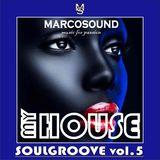 """MY HOUSE "" - SOULGROOVE vol.5 - 27 april 2K18"