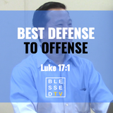 Blessed Sundays: Best Defense to Offense