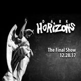 Dark Horizons Radio - 12/28/17 - The Final Show