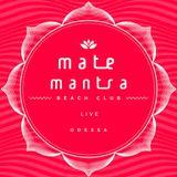 Mate - Live @ Mantra Beach Club, Odessa 11.08.2018