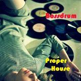 Bossdrum - Proper House