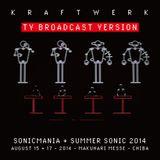 Kraftwerk - Sonicmania + Summer Sonic 2014 - TV Broadcast Version 1
