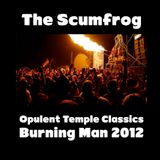 Scumfrog - Opulent Temple, Burning Man 2012 (Black Rock City Classics)