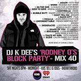 RODNEY O'S BLOCK PARTY (KIIS FM & IHEARTRADIO) MIX 40