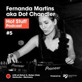 Hot Stuff 005 with Fernanda Martins aka Dot Chandler (Live at Gotec Club, Karlsruhe, Germany)