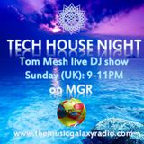 Tech House Night (09.09.2018 Live DJ Show on MGR)