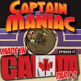 Episode 17 CMS /Made In Canada Pt 2
