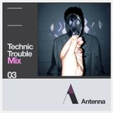 #ANTENNAMIXES 003 - TECHNIC TROUBLE