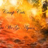 Camp Cuts - Here we go again
