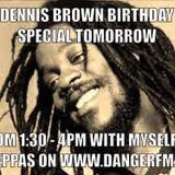 Dennis Brown Birthday Special on Dangerfm