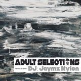 DJ Jaymz Nylon – Adult Selections #194