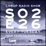 Lowup Radio Show S02E26