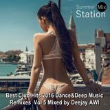 Summer Mix Station ★ Best Club Hits 2016 Dance&Deep Music Remixes  Vol 5 ★  Mixed by Deejay AWI