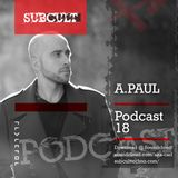 SUB CULT Podcast 18 - A.Paul - Download Available!
