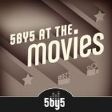 5by5 at the Movies 48: 5by5 At The Movies - Episode 48