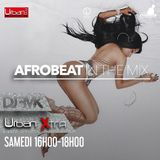 Urban Xtra Afrobeat In the Mix - 15 avril 2017 partie 1