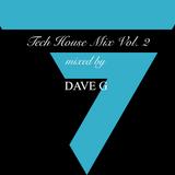 DAVE G Tech House Mix Vol.2