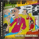 Pull It Up Show - Episode 26 - S6