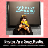 Brains Are Sexy S5 E13: Sustainable Fashion and Mental Health