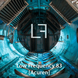 Low Frequency Podcast Acuren guest mix