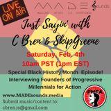 Ep. 14 Just Sayin' w/C Bren & SkipGreene- Black History Month