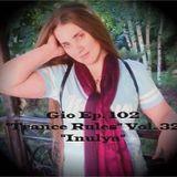 "Gio Ep.102 ""Trance Rules"" Vol. 32 ""Inulya"""