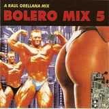 BOLERO MIX 5 (VERSION MEGAMIX) (RAUL ORELLANA) 1989