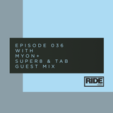 Ride Radio 036 with Myon + Super8 & Tab Guest Mix