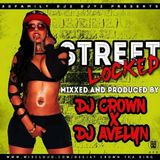 !!!!STREET LOCKED VOL.1 MIXXD AND PRODUCED  BY DJ CROWN X DJ AVELYN .3D FAMIRY DJZ 0718678157
