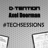 TechSessions Part 2 by D-Tention & Axel Doorman on StudioSoundsRadio.com