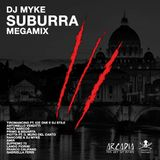 SUBURRA MEGAMIX x DJMYKE aka MICIONERO