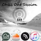 Chill Out Session 228