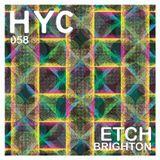HYC 058 - Etch (Brighton)