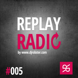 ROBSTER : ReplayRadio Episode #005
