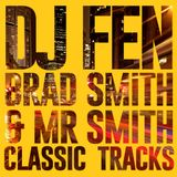 DJ FEN - Brad Smith & Mr Smith Classic Tracks
