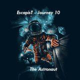 EscapisT - Journey 10_The Astronaut