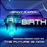 Jenny Karol - ReBirth.The Future is Now! #118 [Mohamed Mebarki Guest Mix]