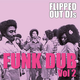 Flipped Out Funk Dub Vol 2