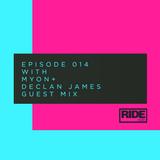 Ride Radio 014 with Myon + Declan James