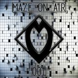 MAZE On Air 001