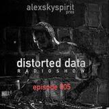 Distorted Data Radio 005