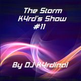 The Storm K4rd's Show #11
