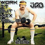 2016 WORK IT OUT MIX VOL. 3