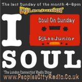 DjLeeJunior 'Soul On Sunday' 28th May 2017 on PeoplesCityRadio.co.uk