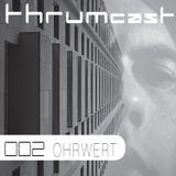 Thrumcast 002 - Ohrwert