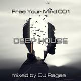 Dj Ragee - Free your mind 001 (Deep House)