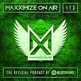 Blasterjaxx present Maxximize On Air 173