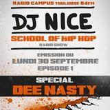 SCHOOL OF HIP HOP RADIO SHOW - DJ NICE- SAISON 2013-2014 - N°1 - Special DJ DEE NASTY