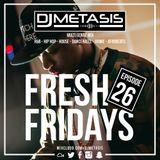 #FreshFridays EP. 26 (R&B, Grime, Dancehall, Hip Hop, Afrobeats & House)