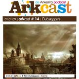 ARKcast # 14 | Dubsteppers x Caino